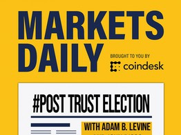 Markets Daily Gets Political: The Post-Trust Election - CoinDesk image