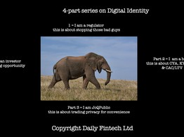 4-part series on Digital Identity. Part 3 = JoQPublic says this is about the trade-off between privacy & convenience. - Daily Fintech image