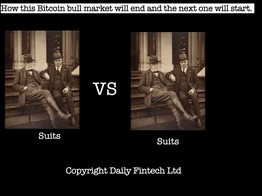 How this Bitcoin bull market will end and the next one will start. - Daily Fintech image