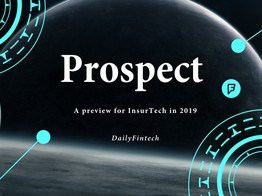 Insurtech Front Page Weekly CXO Briefing – Prospect, a preview for 2019 image