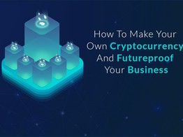 How to Create Your Own Cryptocurrency and Make Your Business Ready For The Future - Data Driven Investor image