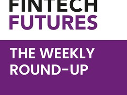 Video: Top fintech stories this week - 24 July 2020 - FinTech Futures image