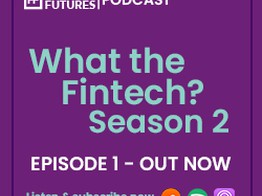 What the Fintech? | S.2 Episode 1 | Innovation in commercial lending - FinTech Futures image