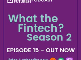 What the Fintech? | S.2 Episode 15 | Data after tomorrow image
