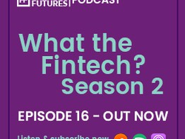 What the Fintech? | S.2 Episode 16 | Waking up on the right side of embedded image