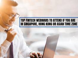 Top 10 Fintech Webinars to Attend if You are in Singapore, Hong Kong or Asian Time Zone - Fintech Singapore image