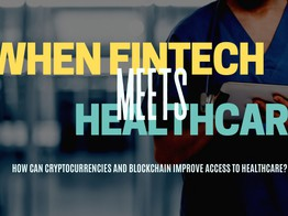 When Fintech Meets Healthcare: How can cryptocurrencies and blockchain improve access to healthcare? image