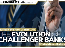 Webinar Review: The Evolution of Challenger Banks with Chip and Tinkoff | The Fintech Times image