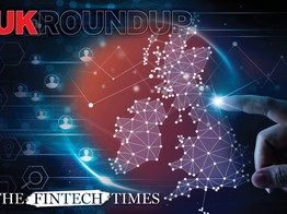 UK Fintech News Round-up: The Latest Stories 18/08 | The Fintech Times image