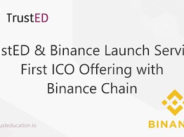 TrustED and Binance Launch Service, First ICO Offering with Binance Chain - The Merkle Hash image