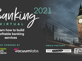Five takeaways from Banking 2021: How to Build Profitable Digital Banking Services   The Fintech Times image