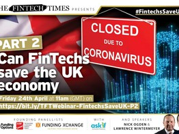 TFT Webinar Review: Can FinTechs save the UK economy - PART2 | The Fintech Times image