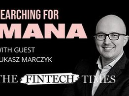 Searching For Mana Podcast: Innovation Delivered | Lukasz Marczyk, Accenture | The Fintech Times image