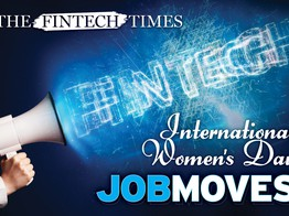 International Women's Day: Fintech Females in New Roles For 2021 | The Fintech Times image