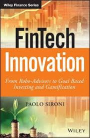 FinTech Innovation: From Robo-Advisors to Goal Based Investing and Gamification