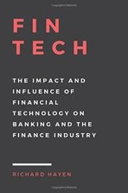 FinTech: The Impact and Influence of Financial Technology on Banking and the Finance Industry