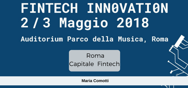 FinTech Innovation by Maker Faire Rome | 2 - 3 maggio 2018